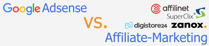 Adsense Anzeigen vs. Affiliate Marketing