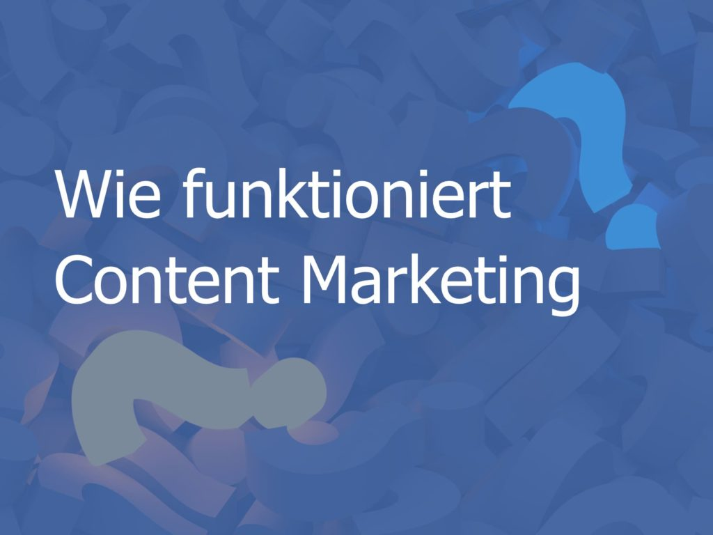 Wie funktioniert Content Marketing