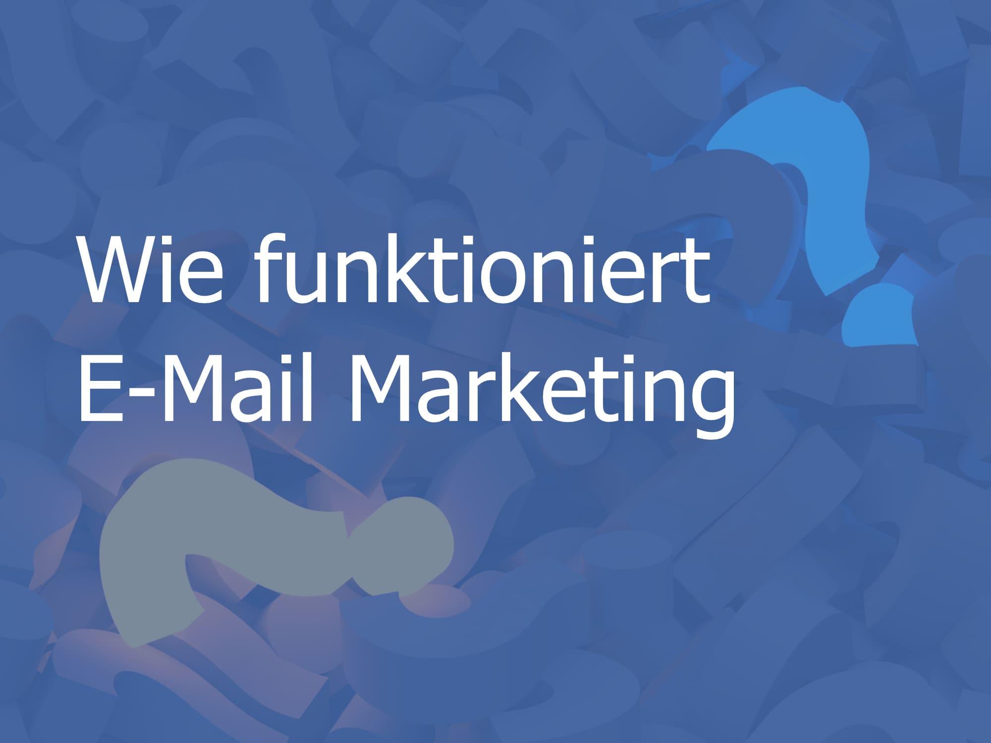 Wie funktioniert E-Mail Marketing