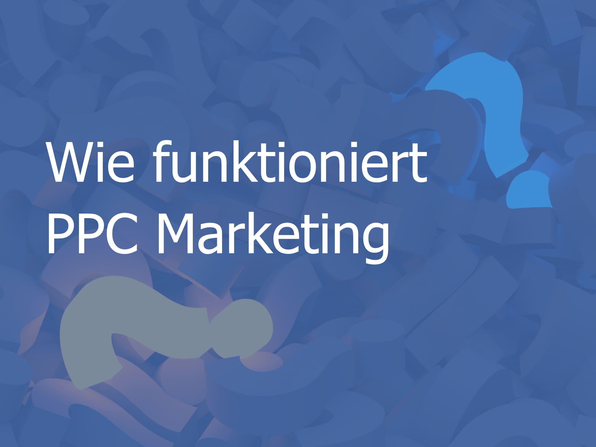 Wie funktioniert PPC Marketing